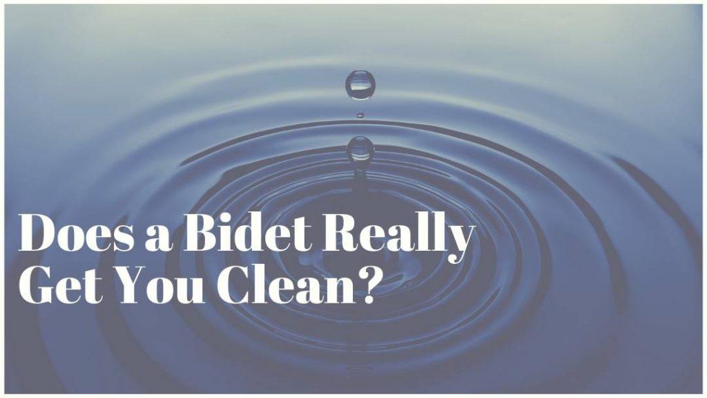 does bidet get you clean